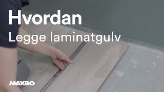 Hvordan legge laminatgulv?