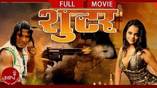 New Nepali Full Movie | SHOOTER