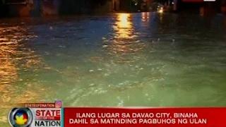 SONA: Ilang lugar sa Davao city, binaha dahil sa matinding pagbuhos ng ulan