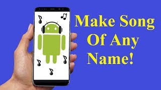 Amazing Android App To Make Song Of Your Name