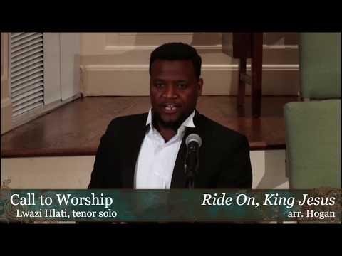 """Ride On, King Jesus,"" Lwazi Hlati at Wilshire"
