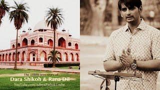 The untold love story of Dara Shikoh and Rana Dil (Hindi/Urdu) - by Asif Khan Dehlvi (Delhi Karavan)