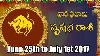 Rasi Phalalu   Vrishabha Rasi   June 25th to July 1st 2017   Weekly Horoscope 2017   #Predictions