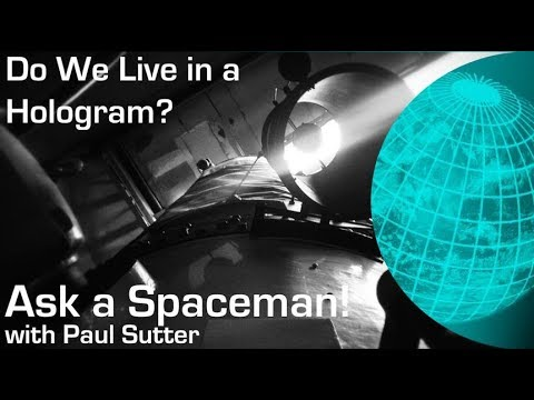 Are We Living in a Hologram? | Space