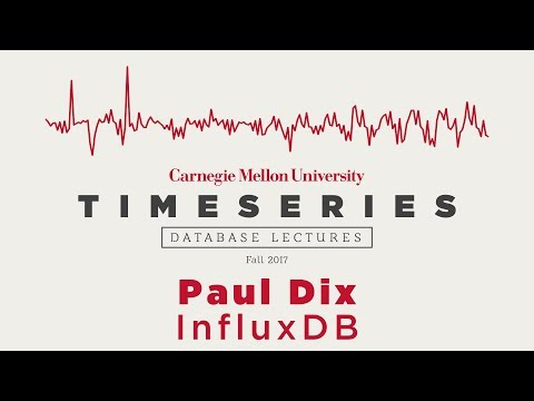 Time Series Database Lectures #1 - Paul Dix (InfluxDB)