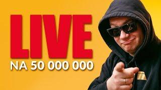 LIVE na 50 000 000 wyświetleń ???? - Na żywo