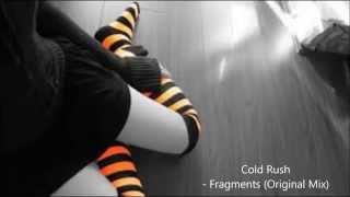 Cold Rush - Fragments Original Mix