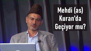 Mehdi (as) Kuran'da geçiyor mu?