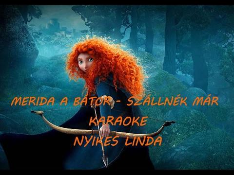 Disney - Merida a bátor - Szállnék már - KARAOKE MAGYARUL (Nyikilindi)