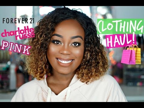 CLOTHING HAUL| Forever21, Charlotte Russe, Pink, & Love Culture!