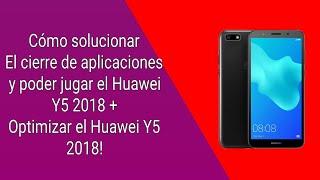 Cómo solucionar el cierre de aplicaciones en el Huawei Y5 2018! + Tips para optimizar tu Huawei.
