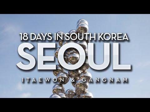Korea Trip | Seoul: Itaewon and Gangnam