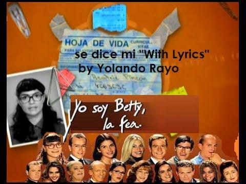"Theme Song ""Yo Soy Betty,La Fea"" (With Lyrics) HD"