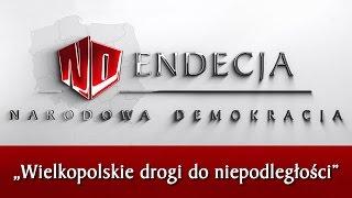 """Konferencja Narodowej Demokracji - """"Wielkopolskie drogi do niepodległości"""""""