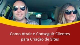 Como Atrair e Conseguir Clientes para Criar Sites - Como Vender Sites - Parte 1