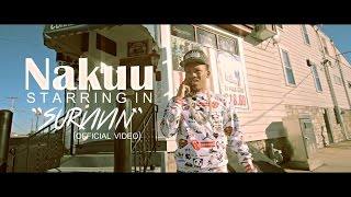 """Nakuu - """"SURVIVIN"""" (Official Video) Shot by @AHP"""