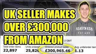 UK Seller Reveals How He Made Over £300,000 From Amazon.co.uk Selling Supplements!!!