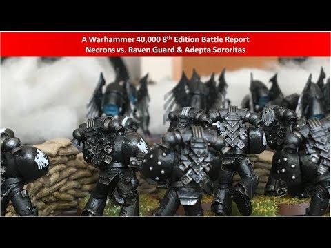 Warhammer 40k 8th Edition: Necrons vs  Raven Guard and Adepta Sororitas
