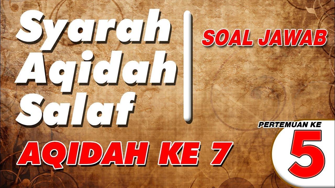 Syarah Aqidah Salaf 5 | SOAL JAWAB | UST. ABDUL HAKIM BIN AMIR ABDAT حفظه الله تعالى