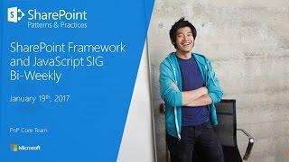 SPFx JavaScript SIG   20170119