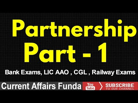 Partnership Concept and Problems Part 1  (LIC AAO , Bank Po , Railway , SSC and Govt Exams)