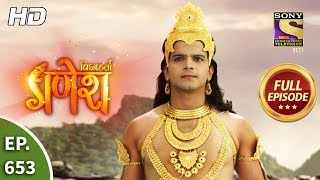 Vighnaharta Ganesh - Ep 653 - Full Episode - 20th February, 2020