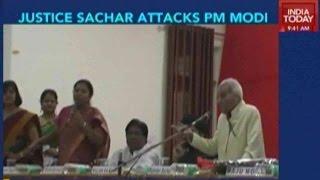 Justice Sachar Attacks PM Modi