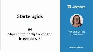 Startersgids #4 Mijn eerste partij toevoegen in een dossier