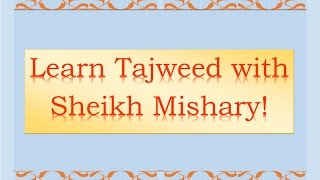Learn Tajweed with Sheikh Mishary Al-Afasy and Children