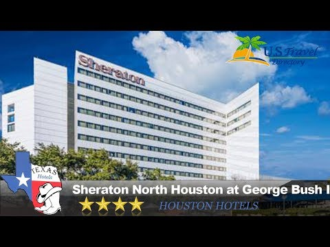 Sheraton North Houston at George Bush Intercontinental - Houston Hotels, Texas