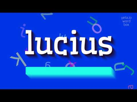 """How to say """"lucius""""! (High Quality Voices)"""
