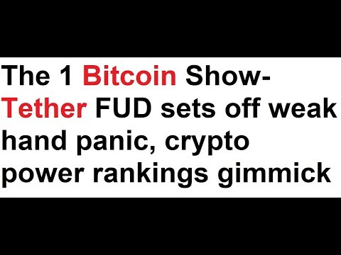 The 1 Bitcoin Show- Tether FUD sets off weak hand panic, crypto power rankings gimmick, email scam
