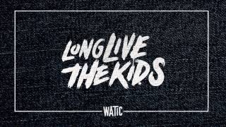 We Are The In Crowd - Long Live The Kids