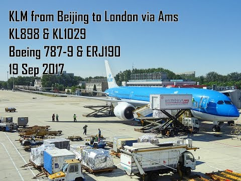 KLM - Beijing to London via Amsterdam - B787-9 & ERJ190