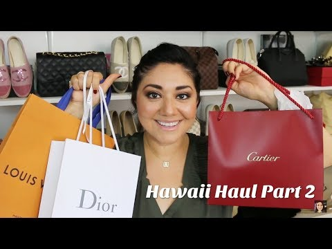 Hawaii Haul Part 2 | Dior, Louis Vuitton & Cartier