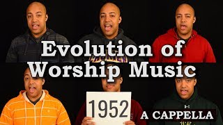 Download Evolution of Worship Music - A Cappella Medley Mp3 and Videos
