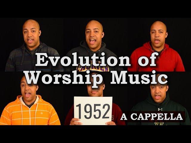 Evolution of Worship Music - A Cappella Medley