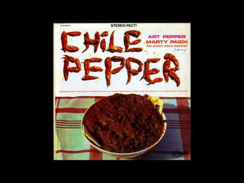 Art Pepper, The Marty Paich Quartet - Chile Pepper (1962) (Full Album)