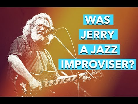 Was Jerry Garcia a Jazz Improviser?