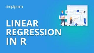 Linear Regression in R | Linear Regression in R With Example | Data Science Algorithms | Simplilearn