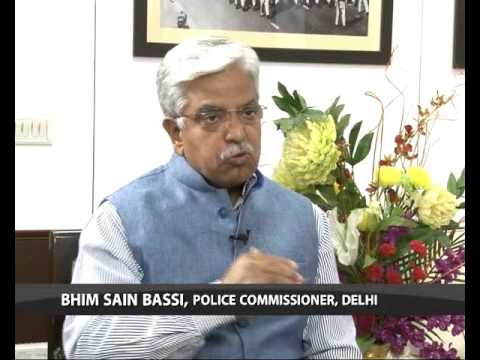 Special interview with BS Bassi , Commissioner of Police, Delhi