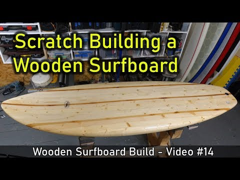 How To Make A Chambered Wooden Surfboard: From Start To Finish