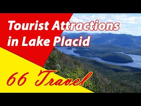 List 9 Tourist Attractions in Lake Placid, New York | Travel to the United States