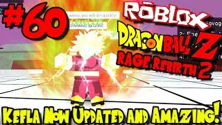 KEFLA NOW UPDATED AND AMAZING! | Roblox: Dragon Ball Rage Rebirth 2 - Episode 60