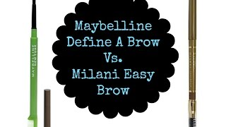 Maybelline Define A Brow Vs. Milani Easy Brow | Quick Review/Demo