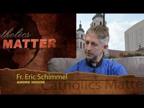 Catholics Matter Episode 113 - Andre's House
