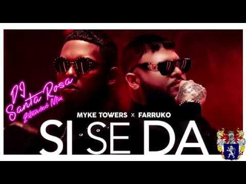 Farruko ft. Myke Towers - Si Se Da (DJ Santa Rosa extended mix)