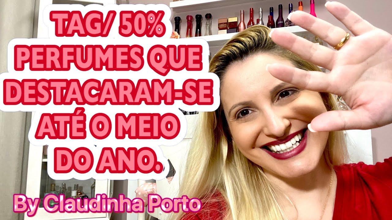 Tag - 50% Perfumes Que Se Destacaram Até o Meio Do Ano - Claudia Porto