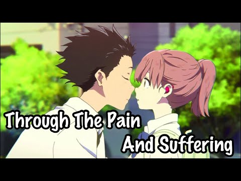 Koe No Katachi - A Silent Voice「AMV」- Through Pain And Suffering
