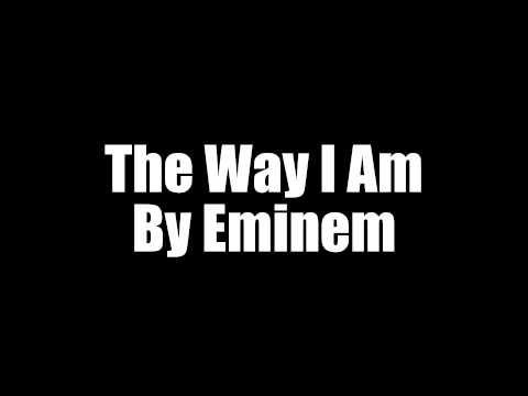 Eminem ft marilyn manson the way i am lyrics